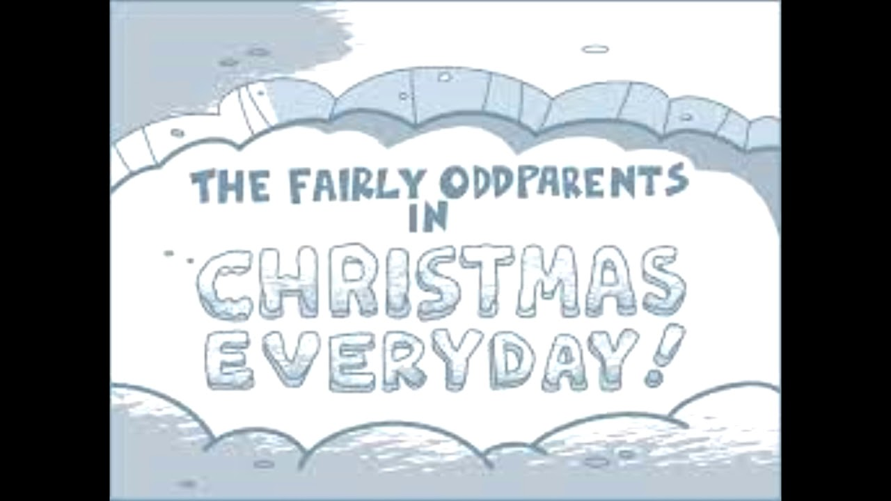 fairly oddparents christmas every day - Fairly Oddparents Christmas Everyday