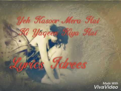 Yeh kasoor mera hai orginal song jism 2 by karansurbhifc | karan.