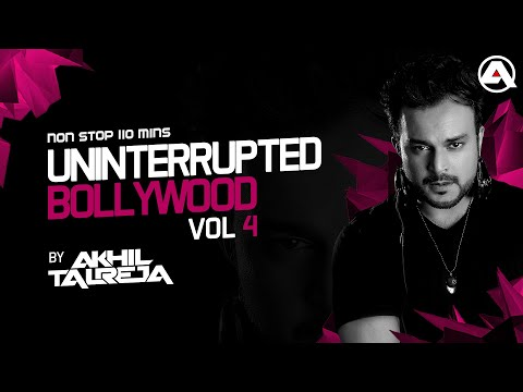 Uninterrupted Bollywood Vol.4 - 2017 | DJ Akhil Talreja | Non Stop | Bollywood | Punjabi |