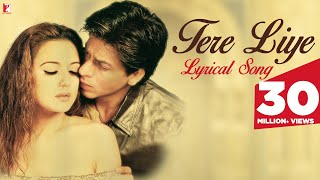 Lyrical Tere liye Song with Lyrics Veer Zaara Shah Rukh Khan Preity Zinta Javed Akhtar