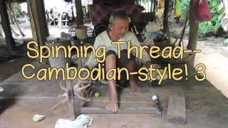Spinning Thread--Cambodian-style! 3