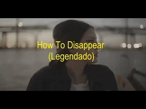 Lana Del Rey - How To Disappear (Legendado/Tradução)