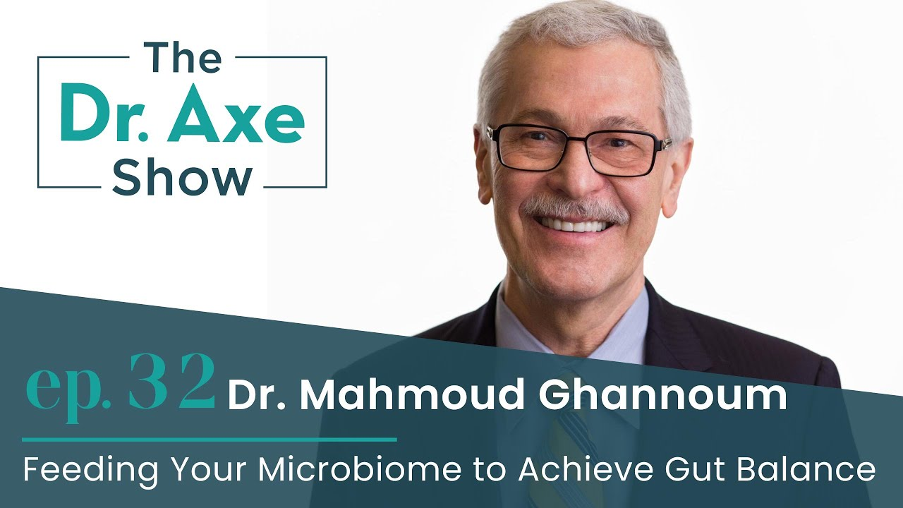 Feeding Your Microbiome to Achieve Gut Balance | The Dr. Axe Show | Episode 32
