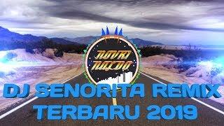 DJ SENORITA Remix terbaru 2019