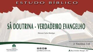 Estudo Bíblico: Sã Doutrina - Verdadeiro Evangelho - 2 Timóteo 1:8