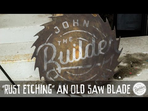 How To Rust Your Logo On An Old Saw Blade