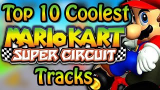 Top 10 Coolest Mario Kart: Super Circuit Tracks