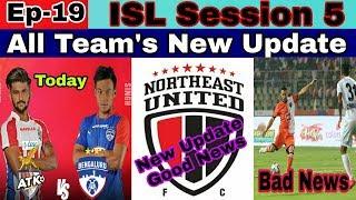 Ep - 19 || ISL 5 : ATK Vs BFC Match Update | NorthEast United New Update | FC Goa News |