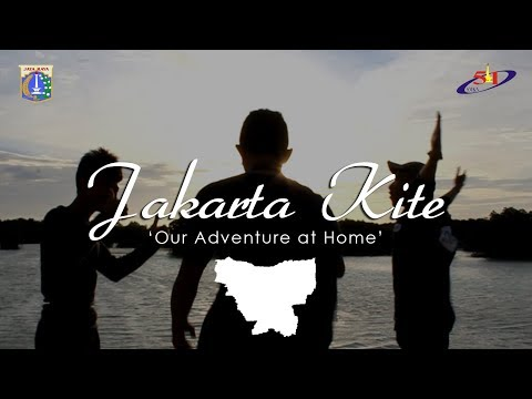 JAKARTA KITE - Our Adventure at Home #pesonajakarta #imajakarta