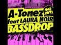 A-Tonez ft Laura Noir - Bassdrop