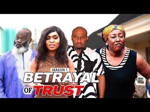 BETRAYAL OF TRUST 1 - LATEST NIGERIAN NOLLYWOOD MOVIES