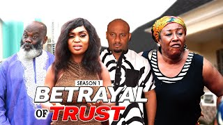 BETRAYAL OF TRUST 1 - LATEST NIGERIAN NOLLYWOOD MOVIES