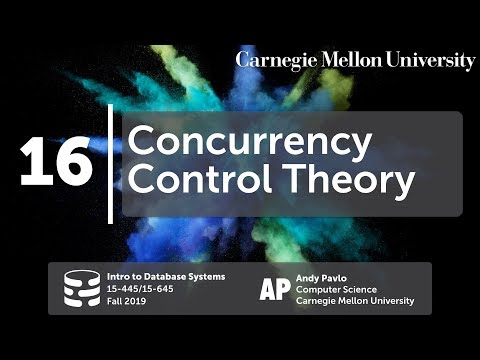 16 - Concurrency Control Theory (CMU Databases Systems / Fall 2019)