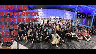 Roblox Developer's Conference 2018 VLog (US)