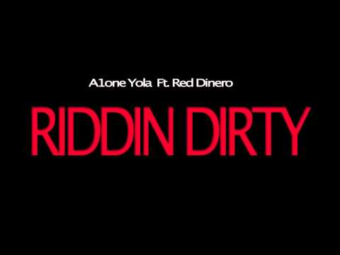 A1one Yola Ft Red Dinero x Riddin Dirty