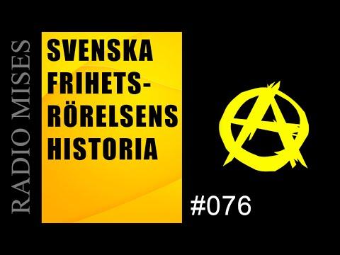 Svenska frihetsrörelsens historia, Per bylund | Radio Mises #076