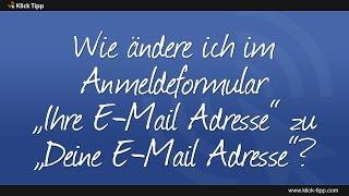 """Wie ändere ich im Anmeldeformular """"Ihre E-Mail-Adresse"""" zu """"Deine E-Mail-Adresse"""""""