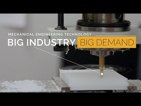 Mechanical Engineering Technology - Big Industry, Big Demand