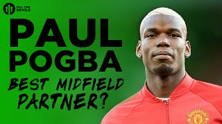 Paul Pogba: Best Partner? | The HUGE Manchester United Debate!