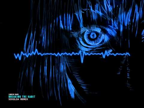 Linkin Park - Breaking The Habit (Sikelia Remix) [RIP Chester Bennington ... ]