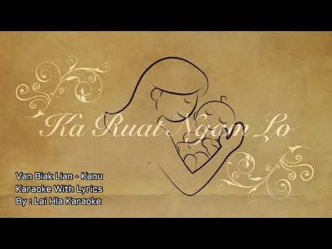 Van Biak Lian - Kanu Karaoke With Lyrics