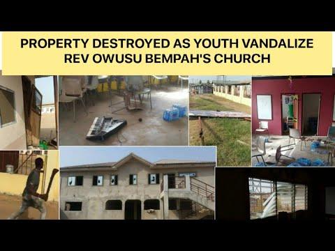 Property destroyed as youth Vandalize Rev Owusu Bempah's church.