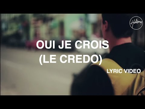 Oui Je Crois (Le Credo) - Lyric Video