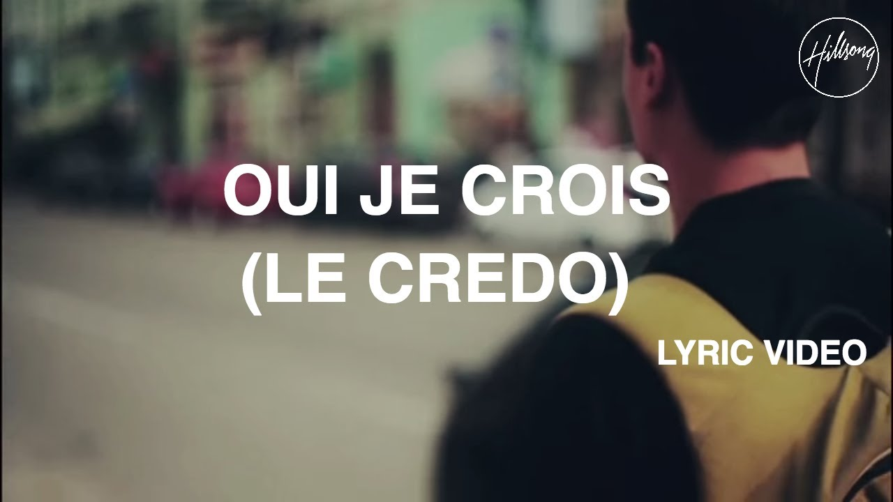 Download Oui Je Crois (Le Credo) - Lyric Video