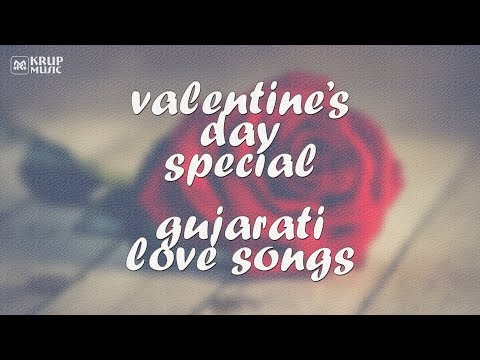 Valentine Gujarati Love Songs Non Stop Jukebox I Romantic 2018 I Krup Music
