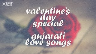 Valentine Day Special Songs I Gujarati SUPERHIT Love Songs I Krup Music