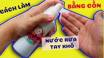 Cách tự làm nước rửa tay khô từ Cồn trong 3 phút cực đơn giản