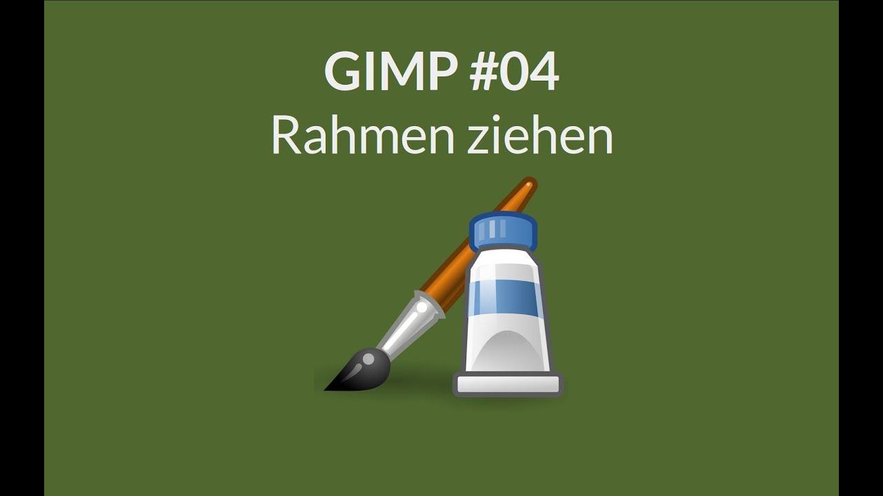 GIMP - Einen Rahmen um einen Bereich in einem Bild ziehen - YouTube