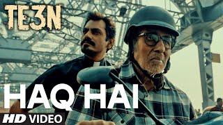 HAQ HAI Video Song | TE3N | Amitabh Bachchan, Nawazuddin Siddiqui, Vidya Balan | T-Series(T-Series presents Haq Hai Video Song from upcoming movie TE3N starring Amitabh Bachchan, Vidya Balan, Nawazuddin Siddiqui in leading roles, directed by ..., 2016-05-20T09:30:23.000Z)
