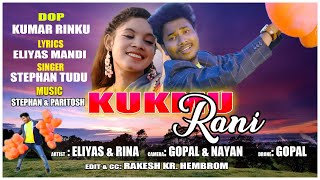 Gambar cover KUKMU  RANI NEW SANTALI SONG 2019-2020//ELIYAS MANDI// STEPHAN TUDU//NEW SANTHALI VIDEO SONG