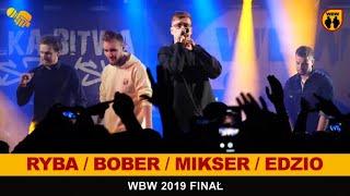 Bober, Mikser, Edzio, Ryba  WBW 2019 Finał (freestyle rap show)