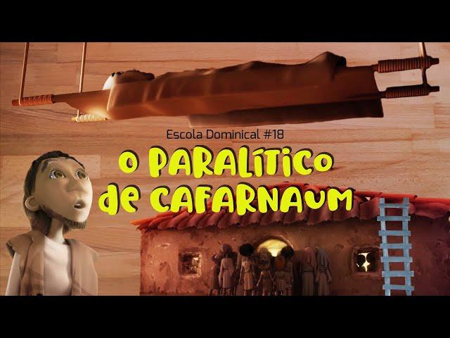 O paralítico de cafarnaum (Escola Dominical #18)