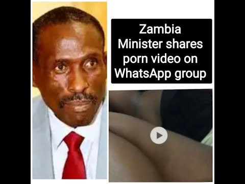 Zambia Minister sichalwe shares porn on WhatsApp group