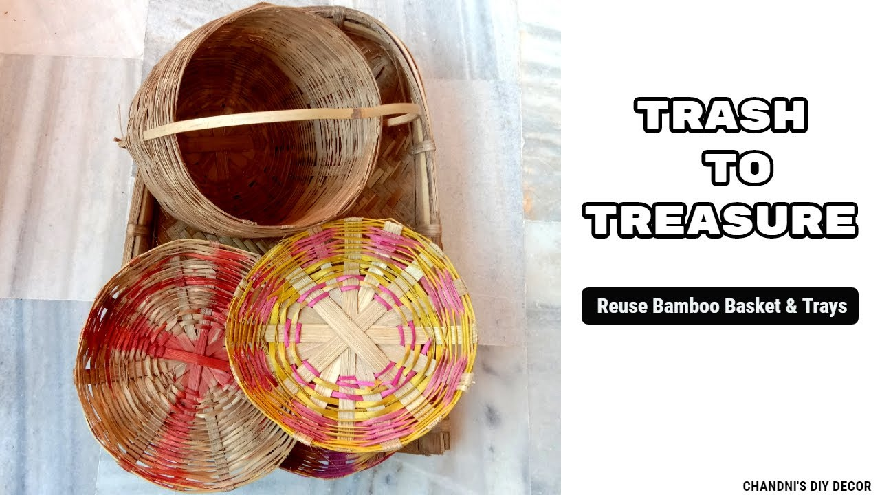 What To Do With Old Bamboo Basket & Trays | Trash To Treasure |पुराने बाँस के बर्तनों का सही उपयोग।
