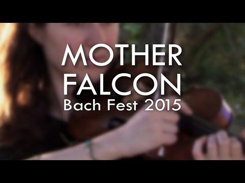 MOTHER FALCON One Hour Concert - Bach Fest 2015
