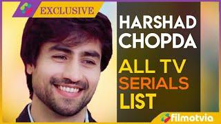 Harshad Chopra Serials | Harshad Chopra All Serial List
