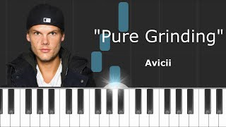 "Avicii - ""Pure Grinding"" Piano Tutorial - Chords - How To Play - Cover"