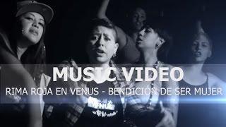 RIMA ROJA EN VENUS ft BLACK MAMA -BENDICION SER MUJER