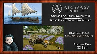 Archeage Unchained 101 - Trade Pack System Overview
