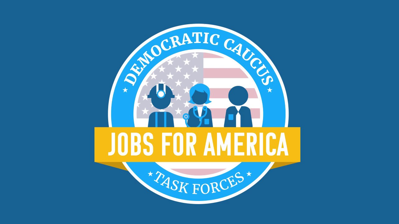 House Democratic Caucus Jobs For America Task Forces