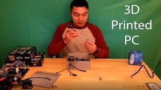 3D Printing a PC