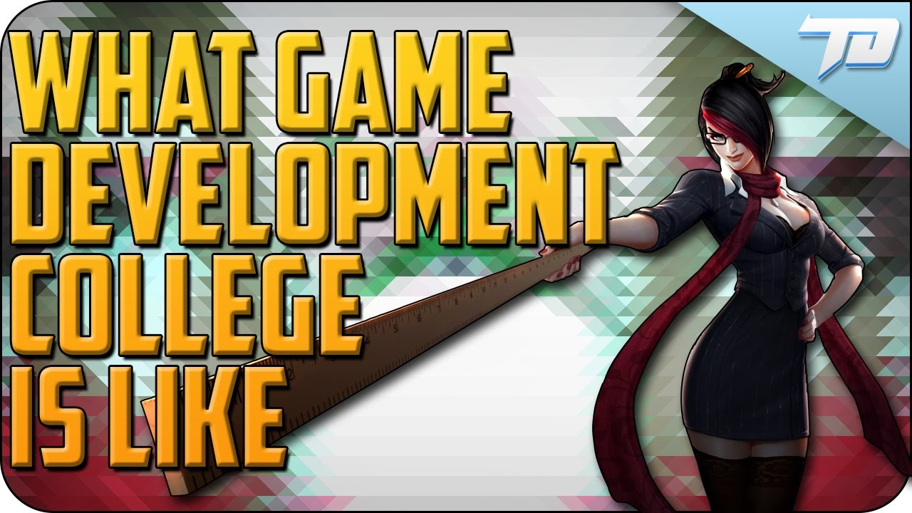 what game development college is really like first year complete what game development college is really like first year complete