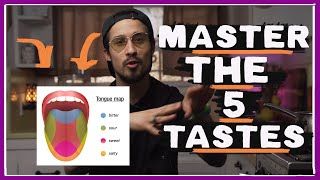 Developing Your Palate and Your Plate [The 5 Tastes]