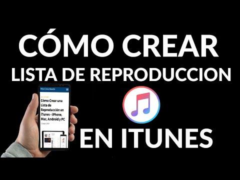 Cómo Crear una Lista de Reproducción en iTunes