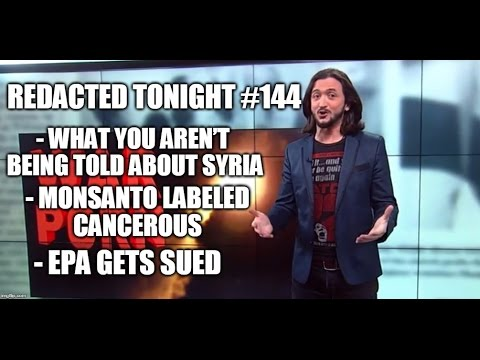 [144] What You Aren't Being Told About Syria, Monsanto Labeled Cancerous & More