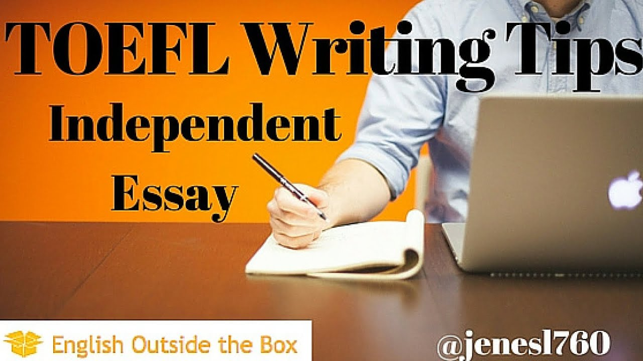 English Composition Essay Examples Minute English Toefl Independent Essay Writing Tips Pro Life Essays also Essays About Cell Phones Essay Learning English Simple Essays In English The Importance Of  English Sample Essay